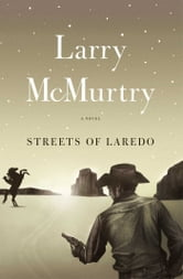 Streets Of Laredo - A Novel ebook by Larry McMurtry