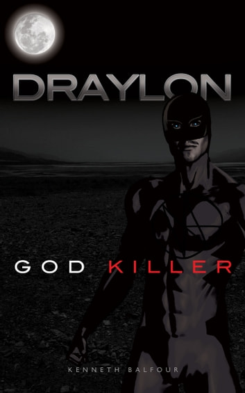 Draylon - God Killer ebook by Kenneth Balfour