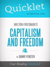 Quicklet on Capitalism and Freedom by Milton Friedman ebook by Danny Fenster