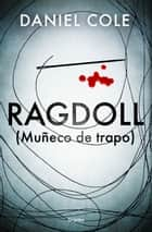 Ragdoll (Muñeco de trapo) ebook by Daniel Cole