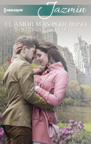 El amor más poderoso ebook by Barbara Wallace