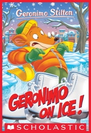 Geronimo On Ice! (Geronimo Stilton #71) ebook by Geronimo Stilton