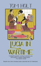 Lucia in Wartime ebook by Tom Holt
