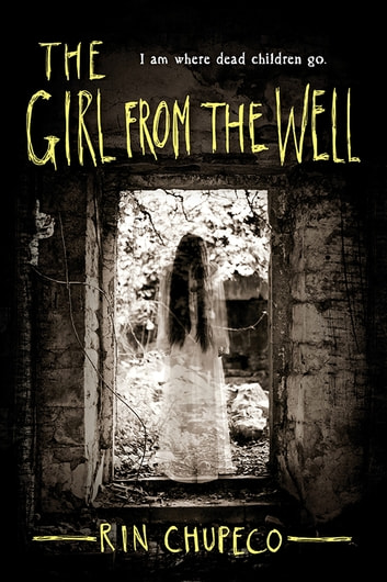 The Girl from the Well ebook by Rin Chupeco