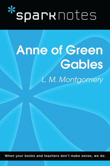 Anne of Green Gables (SparkNotes Literature Guide) ebook by SparkNotes