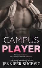 Campus Player ebook by Jennifer Sucevic