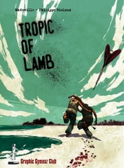 Tropic of lamb ebook by mkdeville,Philippe Nicloux