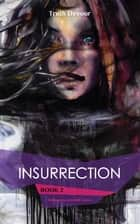Insurrection - Book 2 - Soliloquy's Labyrinth Series ebook by Truth Devour