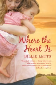 Where the Heart Is ebook by Billie Letts