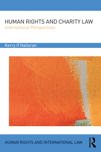 Human Rights and Charity Law - International Perspectives ebook by Kerry O'Halloran
