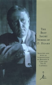 The Best Short Stories of O. Henry ebook by O. Henry, Bennett Cerf, Van H. Cartmell