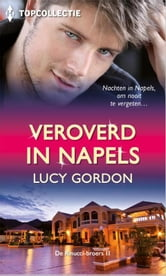 Veroverd in Napels - Carlo ; Ruggiero ; Francesco ebook by Lucy Gordon
