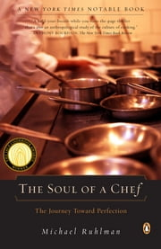 The Soul of a Chef - The Journey Toward Perfection ebook by Michael Ruhlman