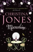 Moonshine - A magical romantic comedy ebook by Christina Jones