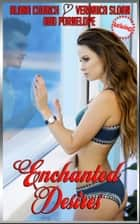 Enchanted Desires - A Sexy Body-Swap Anthology ebook by Alana Church, Veronica Sloan, Pornelope,...