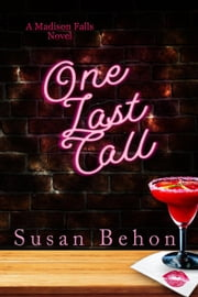 One Last Call - Madison Falls, #4 ebook by Susan Behon