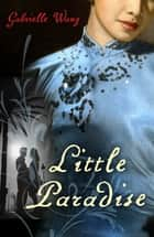 Little Paradise ebook by Gabrielle Wang
