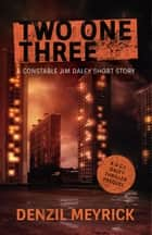 Two One Three - A DCI Daley Thriller ebook by Denzil Meyrick