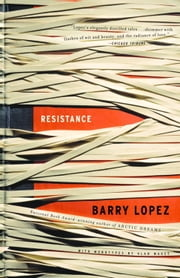 Resistance ebook by Barry Lopez