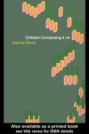 Children Composing 4-14 ebook by Glover, Joanna