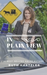 In Plain View (Amish Safe House, Book 2) ebook by Ruth Hartzler