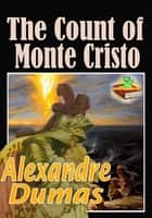 The Count of Monte Cristo: Adventure Novel - (With Audiobook Link) ebook by Alexandre Dumas