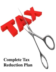 Complete Tax Reduction Plan ebook by V.T.