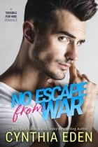 No Escape From War ebook by Cynthia Eden