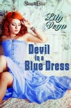 Devil in a Blue Dress (Devil May Care 3) ebook by Lily Vega