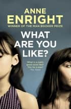 What Are You Like ebook by Anne Enright