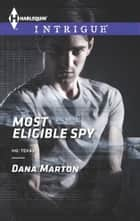 Most Eligible Spy ebook by Dana Marton