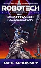 Robotech: The Zentraedi Rebellion ebook by Jack McKinney