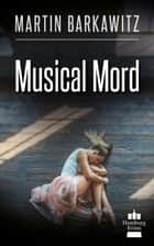 Musical Mord ebook by Martin Barkawitz