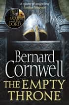 The Empty Throne (The Last Kingdom Series, Book 8) ebook by