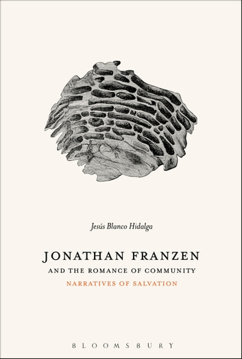 Jonathan franzen and the romance of community ebook by dr jess jonathan franzen and the romance of community narratives of salvation ebook by dr jess fandeluxe Images