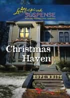 Christmas Haven (Mills & Boon Love Inspired Suspense) eBook by Hope White