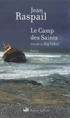 Le Camp des saints - précédé de Big other ebook by Jean RASPAIL