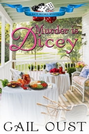 Murder is Dicey ebook by Gail Oust
