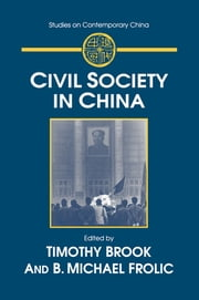 Civil Society in China ebook by Timothy Brook,B. Michael Frolic