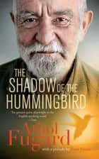The Shadow of the Hummingbird ebook by Athol Fugard, Paula Fourie