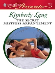 The Secret Mistress Arrangement ebook by Kimberly Lang