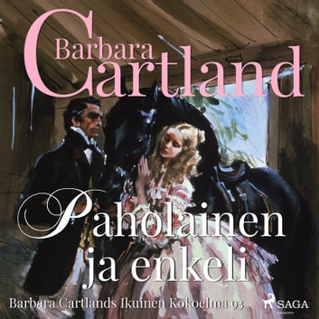 Paholainen ja enkeli audiobook by Barbara Cartland