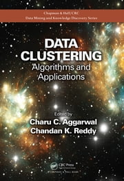 Data Clustering - Algorithms and Applications ebook by Charu C. Aggarwal,Chandan K. Reddy