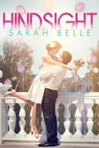 Hindsight ebook by Sarah Belle