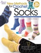 New Methods for Crochet Socks ebook by Rohn Strong