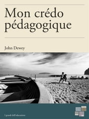 Mon crédo pédagogique ebook by Kobo.Web.Store.Products.Fields.ContributorFieldViewModel