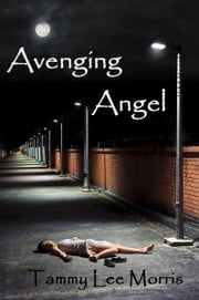 Avenging Angel ebook by Tammy Lee Morris