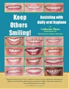 Keep Others Smiling! ebook by Catherine Thom
