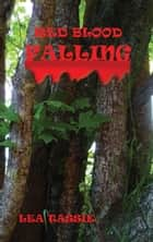 Red Blood Falling ebook by Lea Tassie