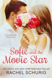 Sofie and the Movie Star - A Lovestruck Short Story ebook by Rachel Schurig